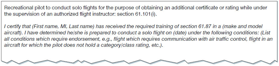 Figure 1-21. Example endorsement for a recreational pilot to conduct solo flights for the purpose of determining an additional certificate or rating.